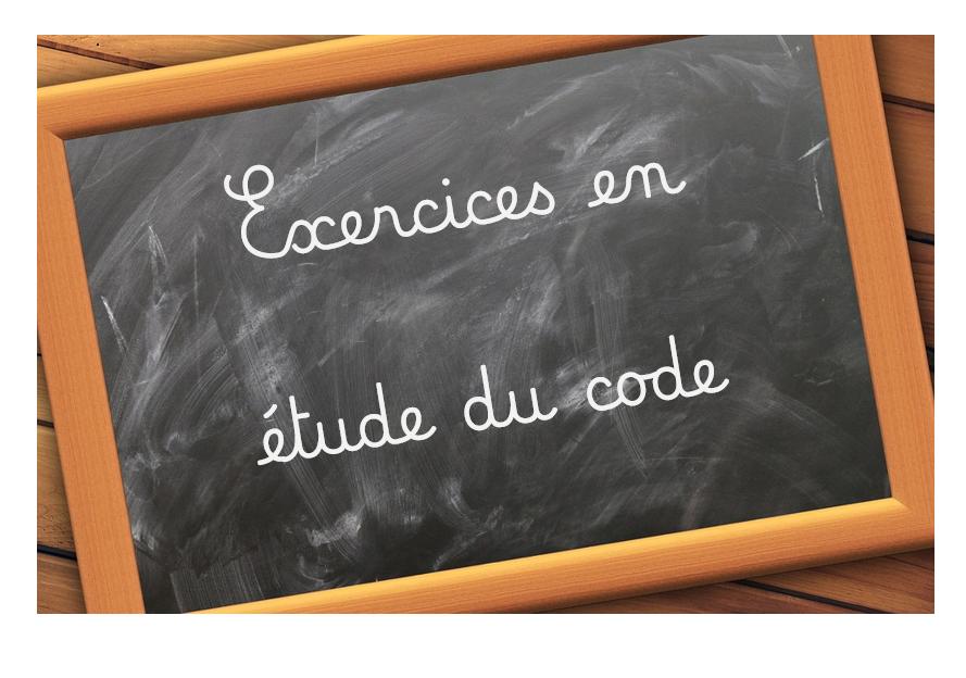 Exercices en étude du code 2019-2020