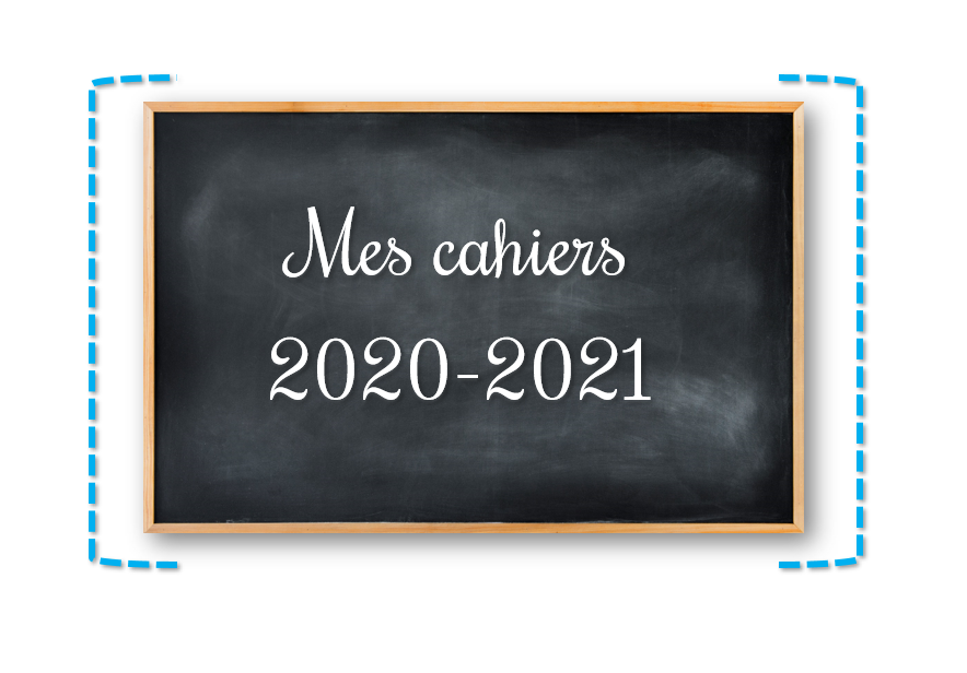 Mes cahiers 2020-2021