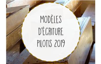 Modèles d'écriture Pilotis 2019 : paliers 1, 2 et 3